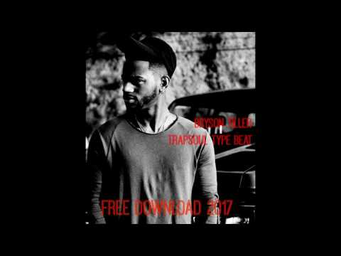 BRYSON TILLER TRAPSOUL TYPE BEAT FREE DOWNLOAD 2017
