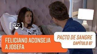 Feliciano aconseja a Josefa   Pacto de Sangre   Capítulo 87