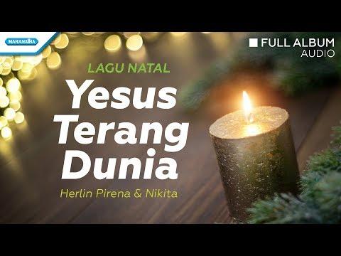 Yesus Terang Dunia - Herlin Pirena/Nikita (Audio Full Album)