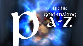 P is for Pandaria - Niche Gold-Making from A-Z
