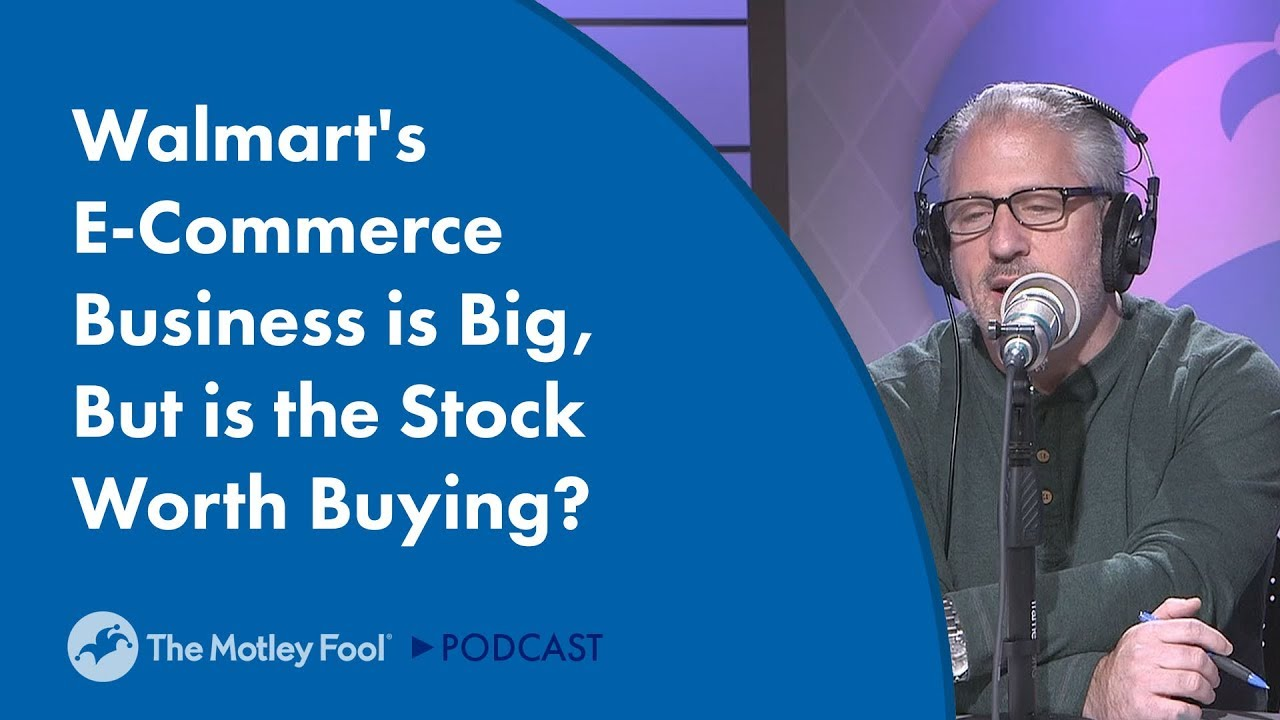 Walmart's E-Commerce Business is Big, But is the Stock Worth Buying?