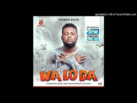 Chinko Ekun – Wa Lo Da (OFFICIAL MUSIC) Audio Mp3 Download