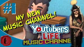 Youtubers Life: Music Channel! Episode 1: A NEW PLAYTHROUGH!