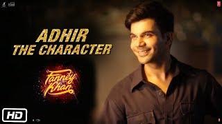 ADHIR :THE CHARACTER | Rajkummar Rao | Fanney Khan | ►MOVIE IN CINEMAS