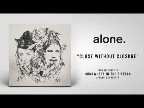 Клип ALONE - Close Without Closure