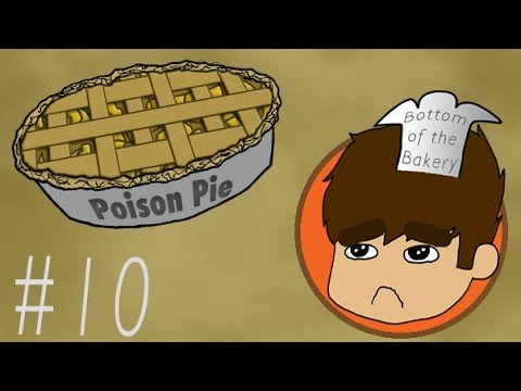 Bottom of the Bakery #10: Poison Pie Rant [Game Shakers]
