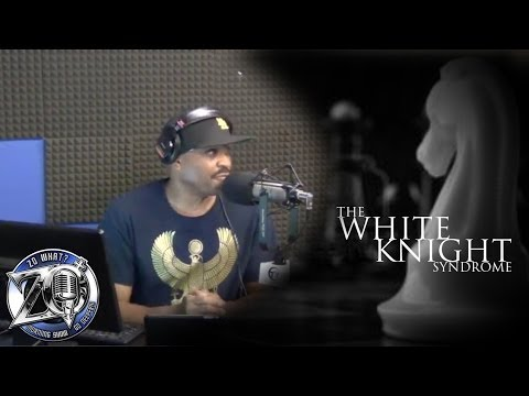 6-9-14 The #ZoWhat? Morning Show - The White Knight Syndrome: Captain Save 'Em