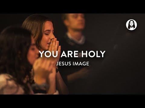 You Are Holy | Jesus Image Worship