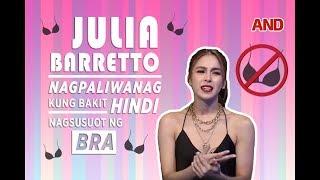 Julia Barretto, nagpaliwanag kung bakit hindi nagsusuot ng bra