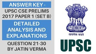 Answer Key - UPSC CSE/IAS Prelims 2017 (CSAT Paper 1) - Detailed Analysis and Explanations (21-30)