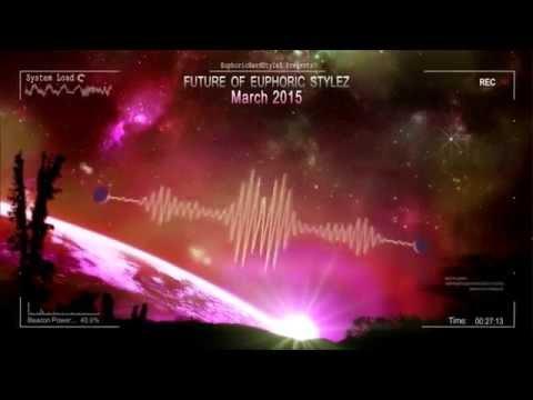 Future of Euphoric Stylez -  March 2015 [HQ Mix]