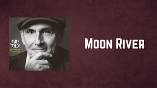 James Taylor - Moon River (Lyrics)