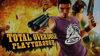 Total Overdose: A Gunslinger's Tale in Mexico (HD PC) Part 1