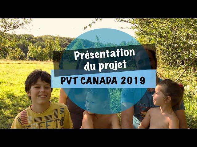 PVT CANADA 2019 - présentation du projet