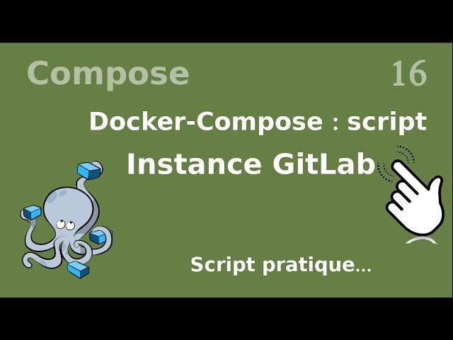 Docker-compose - 16. Script : instance GITLAB