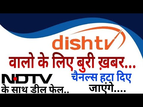 Breaking News: Dish TV-Videocon Agreement Fail with NDTV, All Channels  Remove from Packs (M W)