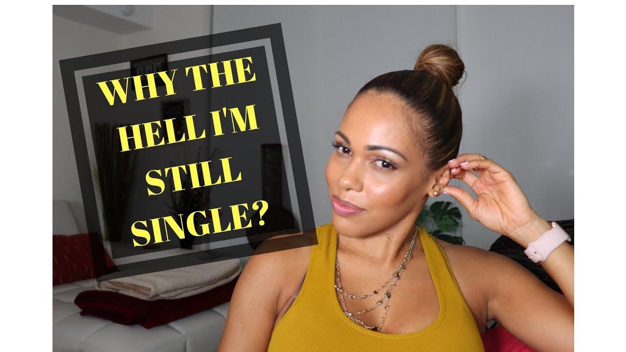 Why Am I Single? | Single Life