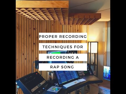 Proper Recording Techniques for Recording a Rap Song