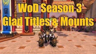 Bajheera - WoD Season 3 Gladiator Titles & Mounts! :D - WoW 7.0 Warrior PvP