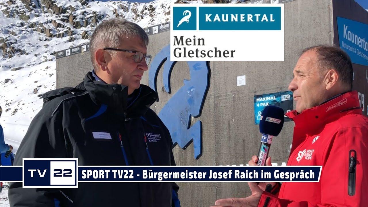 SPORT TV22: Bürgermeister Josef Raich im Gespräch am und über den Kaunertaler Gletscher