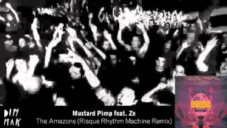Mustard Pimp feat. Ze - The Amazons (Risque Rhythm Machine Remix)