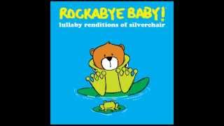 If You Keep Losing Sleep - Lullaby Renditions of Silverchair - Rockabye Baby!
