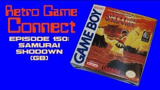 Retro Game Connect #150: Samurai Shodown (GB)