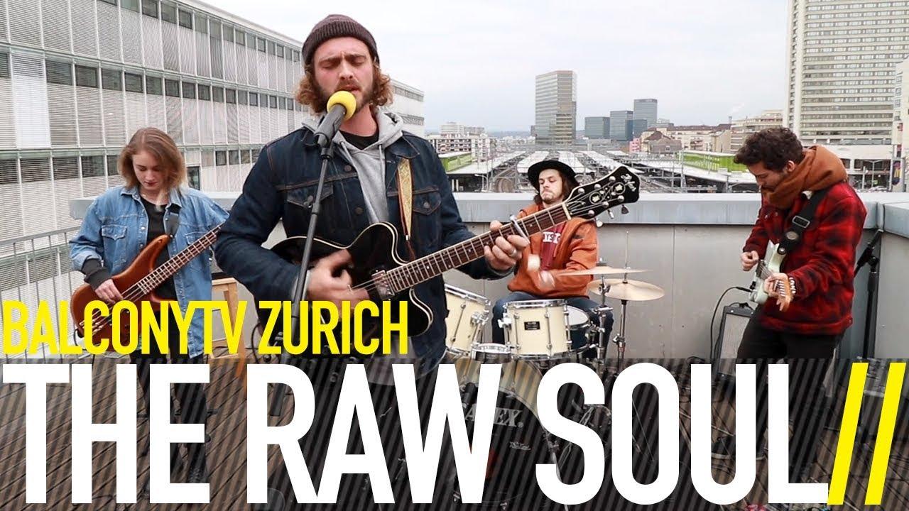 THE RAW SOUL - SOUL'S ON FIRE (BalconyTV)