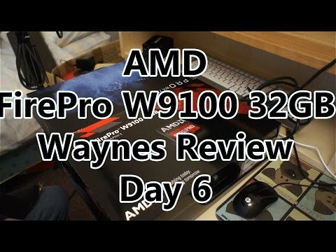 AMD FirePro W9100 32GB Review - Day 6