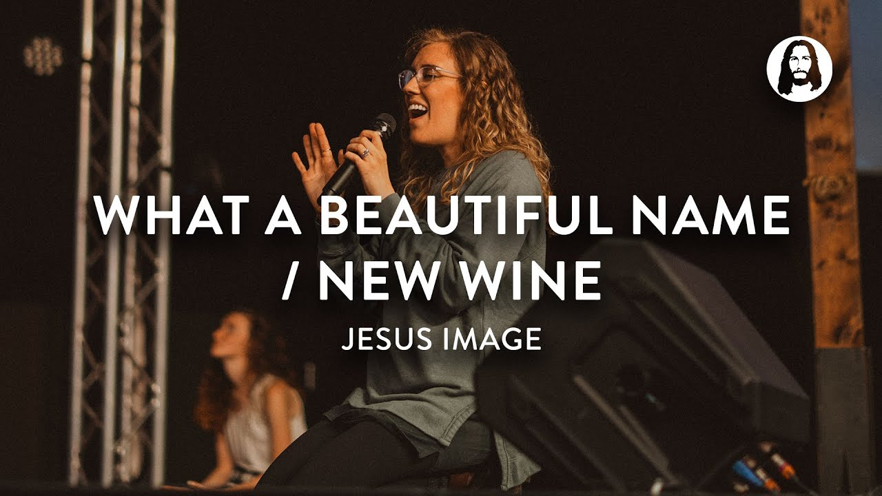 Download What A Beautiful Name / New Wine | Jesus Image Worship