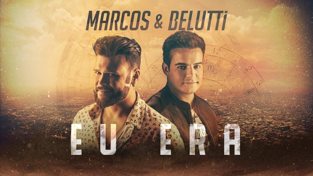 Marcos e Belutti – Eu Era (2017)