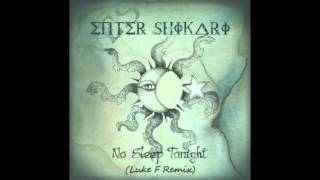 Enter Shikari - No Sleep Tonight (Luke F Remix)