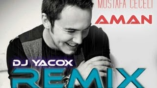 Mustafa Ceceli Aman 2013 DJ Yacox Remix