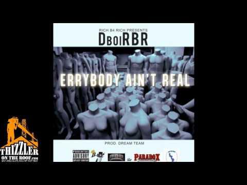 D-Boi - Errybody Aint Real [Prod. Dream Team] [Thizzler.com]
