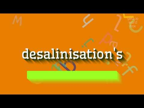 """How to say """"desalinisation's""""! (High Quality Voices)"""