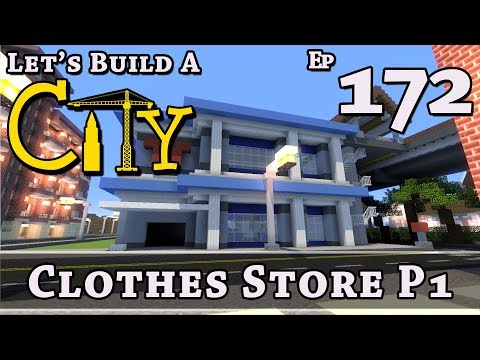 How To Build A City :: Minecraft :: Clothes Store P1 :: E172