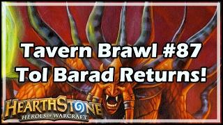 [Hearthstone] Tavern Brawl #87: Tol Barad Returns!