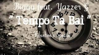 Biggy feat. Yazzer G - Tempo Ta Bai  ( IUpgrade ) Valentine