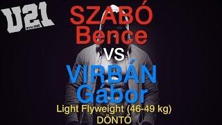 U21 - Szabó Bence VS. Virbán Gábor