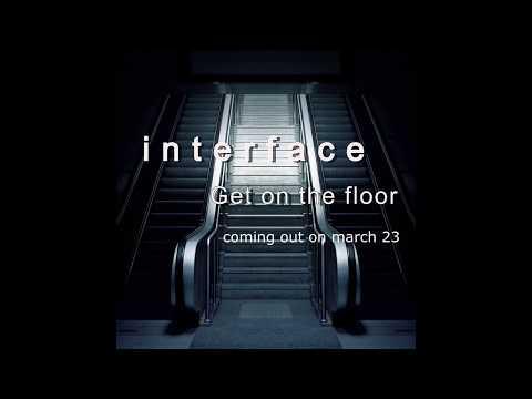 interfaceGet on the floor(original mix 2018)tech house