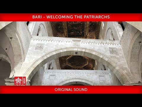 Pope Francis - Bari - Welcoming the Patriarchs