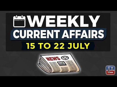 WEEKLY CURRENT AFFAIRS | GENERAL AWARENESS | ALL COMPETITIVE EXAMS