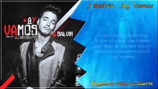 J Balvin - Ay Vamos (LETRA)