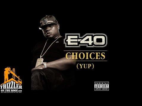 E-40 - Choices [Yup] [Thizzler.com]