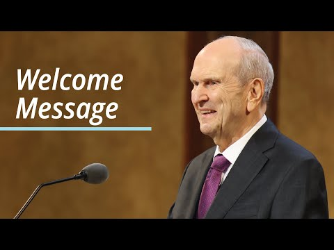 Welcome Message | Russell M. Nelson | April 2021