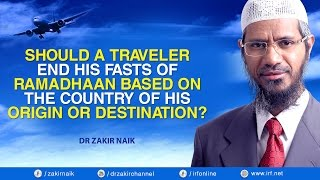 Should a traveler end his fasts of ramadhaan based on the country of his origin or destination