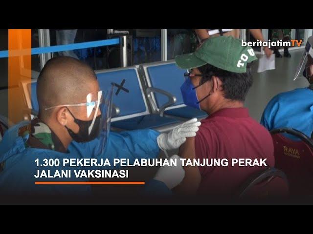 1.300 PEKERJA PELABUHAN TANJUNG PERAK JALANI VAKSINASI