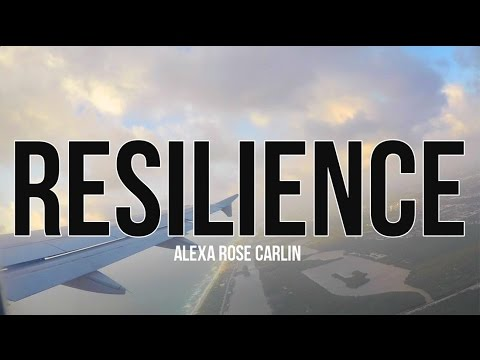 RESILIENCE – Motivational Video ft. Alexa Carlin