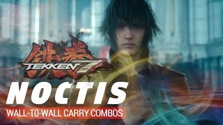 TEKKEN 7: Noctis Wall-to-Wall Carry Combos thumbnail