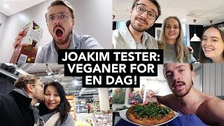 Joakim TESTER: En dag som veganer!